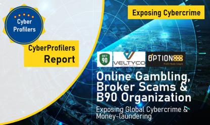 CyperProfilers Report Online Gambling Broker Scams and B90 Organization